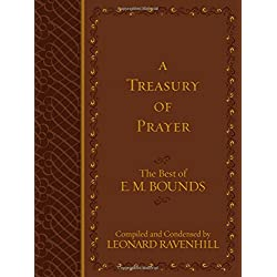 A Treasury of Prayer: The Best of E. M. Bounds