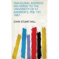 Inaugural Address delivered to the University of St. Andrew's, Feb. 1st, 1867