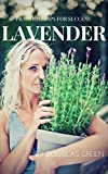 Product review for Lavender: How To Grow The Most Sensual Herb In Your Garden