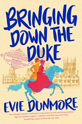 Bringing Down the Duke (A League of Extraordinary Women Book 1) by [Dunmore, Evie]