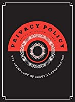 "Poetry. Drones, phone taps, NSA leaks, internet tracking—the headlines confirm it—we are living in a state of constant surveillance, and the idea of ""the private sphere"" is no longer what it used to be. PRIVACY POLICY: THE ANTHOLOGY OF SURVEILLANCE P..."