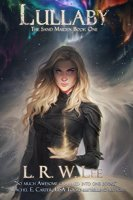 Lullaby: New Adult Epic Fantasy Romance with Young Adult Appeal (The Sand Maiden Book 1) by [Lee, L. R. W.]