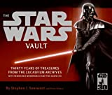 The Star Wars Vault: Thirty Years of Treasures from the Lucasfilm Archives, With Removable Memorabilia and Two Audio CDs(Stephen J. Sansweet/Peter Vilmur)