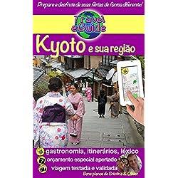 Japão: Kyoto e sua região: Descubra a capital cultural do Japão e mergulhe na história do Império do Sol Nascente! (Travel eGuide city Livro 6)