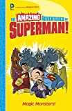 Magic Monsters! (The Amazing Adventures of Superman!)