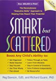 "Smart but Scattered: The Revolutionary ""Executive Skills"" Approach to Helping Kids Reach Their Potential"