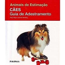 Cães. Guia de Adestramento - Coleção Animais de Estimação