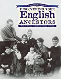 A Genealogist's Guide to Discovering Your English Ancestors: How to Find and Record Your Unique Heritage