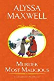 Murder Most Malicious (A Lady and Lady's Maid Mystery)