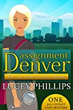 Assignment Denver: The Case of the Eccentric Heiress (Jae Lovejoy Cozy Mysteries Book 1)