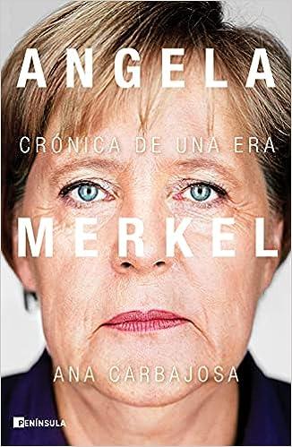 Angela Merkel de Ana Carbajosa