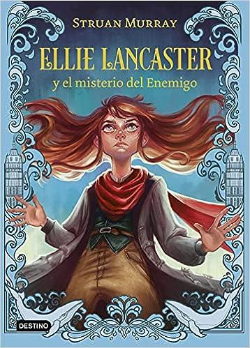 Ellie Lancaster y el misterio del Enemigo Struan Murray