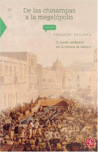 De Las Chinampas A La Megalopolis: el medio ambiente en la cuenca de México