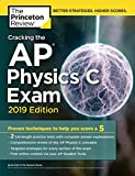 Cracking the AP Physics C Exam, 2019 Edition: Practice Tests & Proven Techniques to Help You Score a 5 (College Test Preparation)