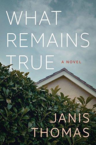 What Remains True: A Novel