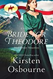 Bride for Theodore (Mail Order Mounties Book 0)