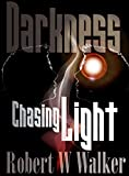 DARKNESS CHASING LIGHT: Tales of science fiction, horror, suspense & beyond