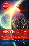 Skye City: The Trials of Arturo collection