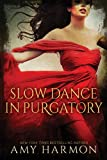 Slow Dance in Purgatory (Purgatory Series Book 1)