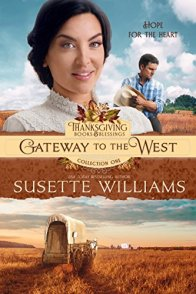 GATEWAY TO THE WEST (Thanksgiving Books & Blessings Collection One Book 2) by [Williams, Susette]