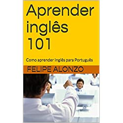 Learning English 101: How to learn English into Portuguese