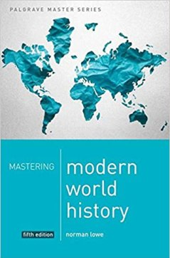 Mastering Modern World History (Palgrave Master Series) by Norman Lowe.