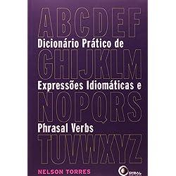 Dicionário Prático de Expressões Idiomáticas e Phrasal Verbs