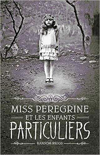 Miss Peregrine et les enfants particuliers Couverture du livre