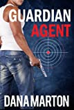 Guardian Agent (Second, Expanded Edition) (Agents Under Fire Book 1)