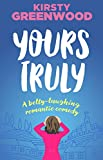 Yours Truly: The unforgettable laugh out loud romantic comedy
