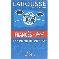 Francês + Facil Para Comunicar-Se - Larousse Guia De Idiomas