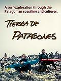 Tierra de Patagones: A Surf Exploration Through the Patagonian Coastline and Cultures