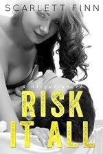 Risk it All by Scarlett Finn