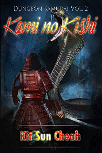 Dungeon Samurai Vol. 2: Kami no Kishi (An Anti-LitRPG Dungeon Crawl) by [Cheah, Kit Sun]