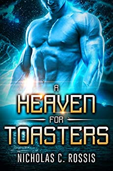 A Heaven For Toasters by [Rossis, Nicholas C.]