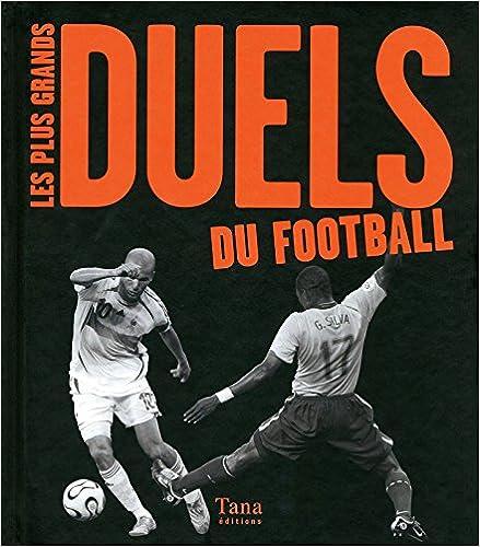 Les plus grands duels du football