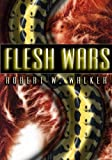 Flesh Wars 2: Return of the Serpent Fire (Flesh Wars #2)
