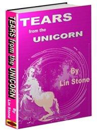 Tears from the UNICORN: Every tear shall be a diamond. by [Stone, Lin]