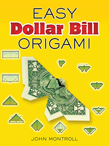Easy Dollar Bill Origami (Dover Origami Papercraft)