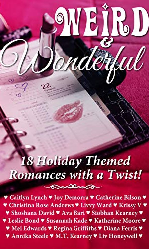 Weird; Wonderful Holiday Romance Anthology