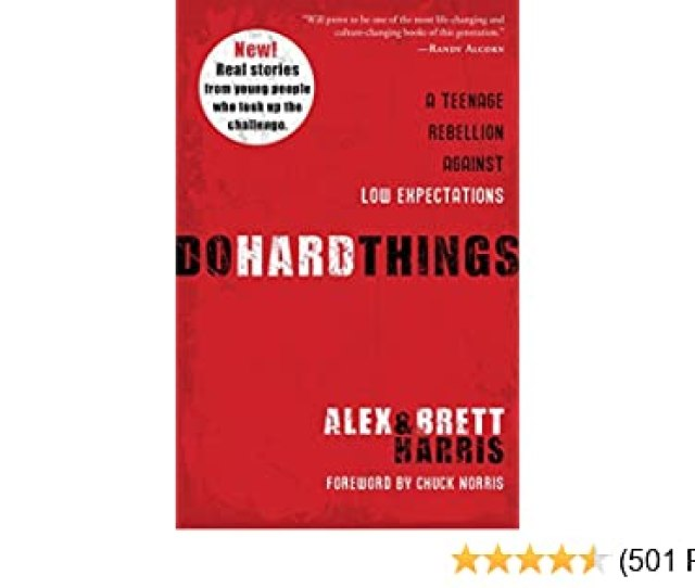 Amazon Com Do Hard Things A Teenage Rebellion Against Low