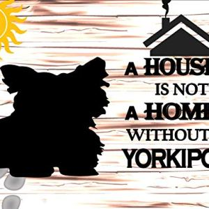 Top Shelf Novelties A House is Not A Home Without A Yorkipoo Laminated Dog Sign SP890 (Includes Bonus I Love My Dog Decal) 7