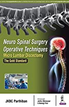 Neuro Spinal Surgery Operative Techniques: Micro Lumbar Discectomy: The Gold Standard