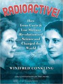 Cover for RADIOACTIVE! by Winifred Conkling