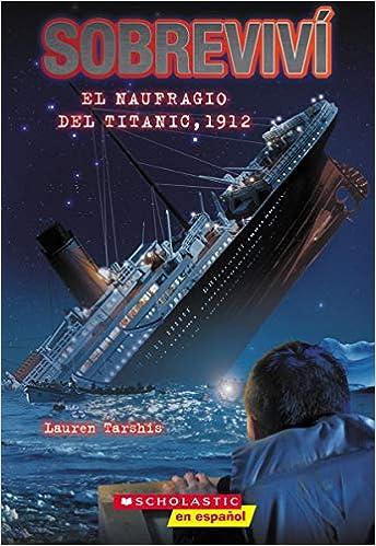 Leer gratis Sobreviví El Naufragio del Titanic, 1912 de Lauren Tarshis
