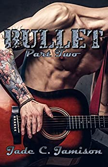 Bullet Part 2 by [Jamison, Jade C.]