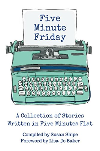 Five Minute Friday\'s Archives - Trending Mama