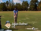 Secret Golf - Player Channel - Jason Dufner Hand Placement: Grip