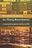 So Many Boomboxes: collected poems (2015-2018)