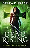 Dead Rising (The Templar Book 1)